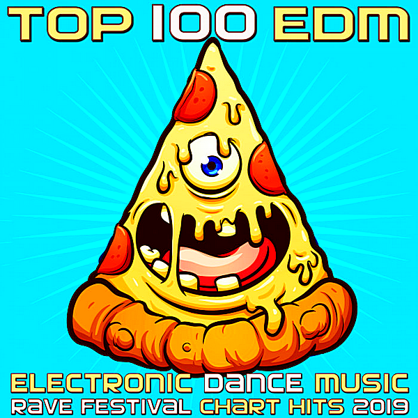 VA - Top 100: EDM Electronic Dance Music Rave Festival Chart Hits 2019 (2018) MP3 скачать торрент