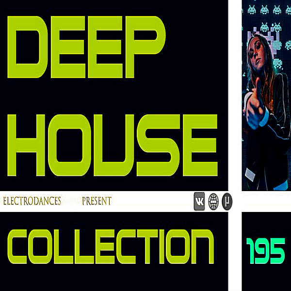 VA - Deep House Collection Vol.195 [07.01] (2019) MP3 скачать торрент