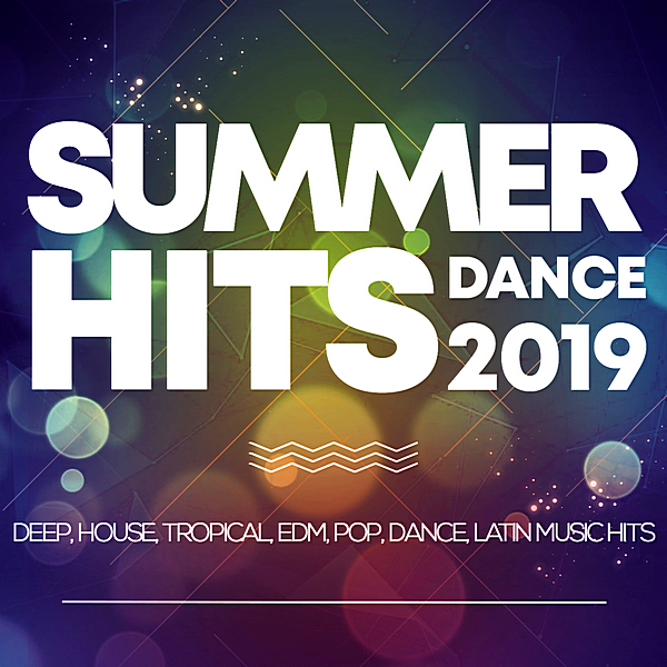 VA - Summer Hits Dance 2019: Deep, House, Tropical, Edm, Pop, Dance, Latin Music Hits (2019) MP3 скачать торрент