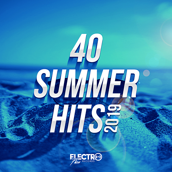 VA - 40 Summer Hits 2019 [Electro Flow Records] (2019) MP3 скачать торрент