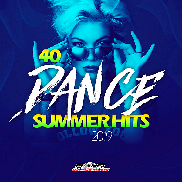 VA - 40 Dance Summer Hits 2019 [Planet Dance Music] (2019) MP3 скачать торрент