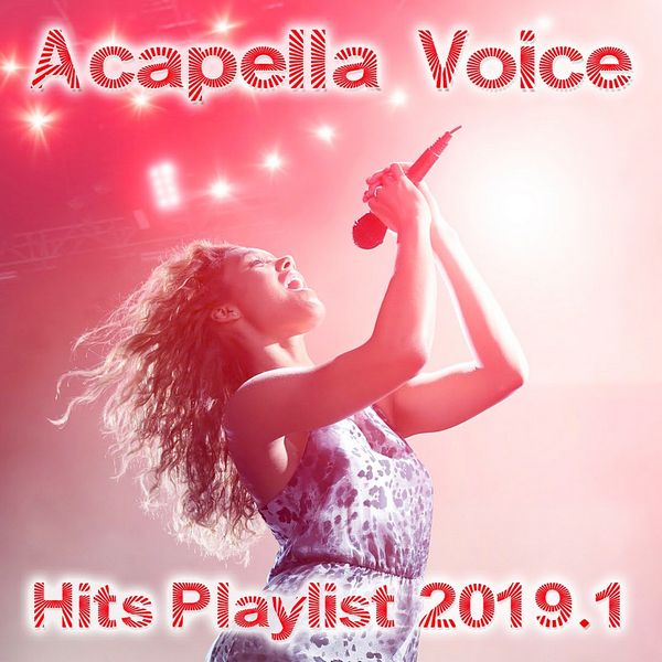 VA - Acapella Voice Hits Playlist 2019.1 (2019) MP3 скачать торрент