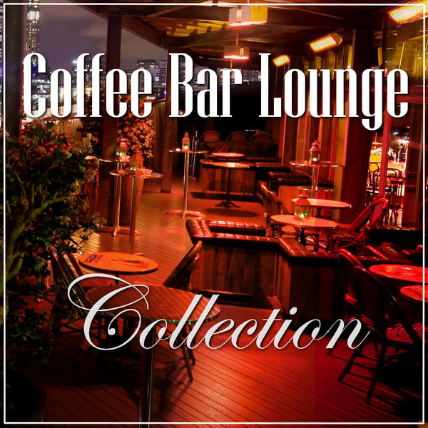 VA - Coffee Bar Lounge [Vol.1-15] (2017-2019) FLAC скачать торрент