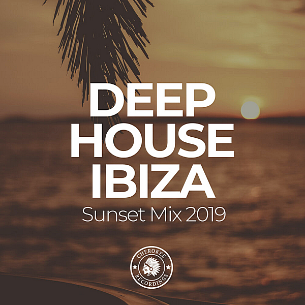VA - Deep House Ibiza: Sunset Mix 2019 [Cherokee Recordings] (2019) MP3 скачать торрент