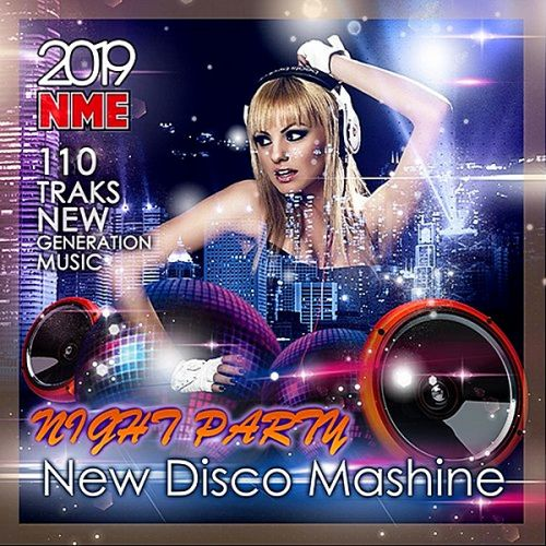 VA - New Disco Mashine: Night Party (2019) MP3 скачать торрент