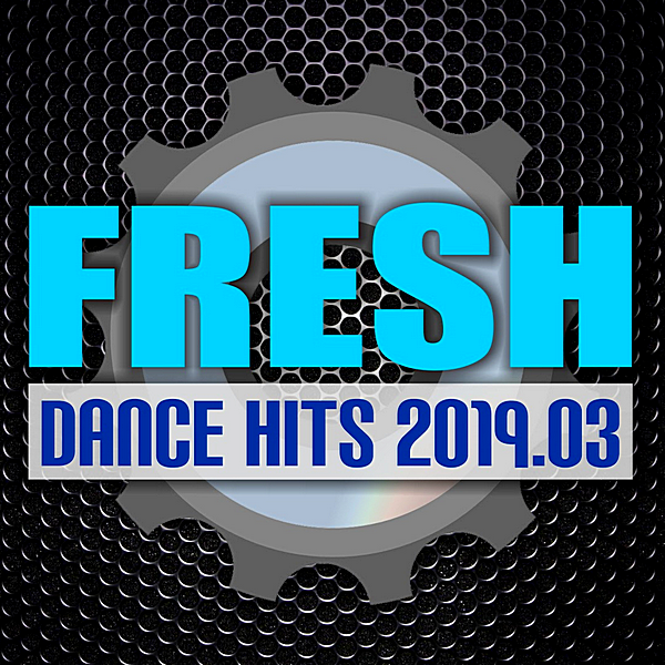 VA - Fresh Dance Hits 2019.03 [DMN Records] (2019) MP3 скачать торрент