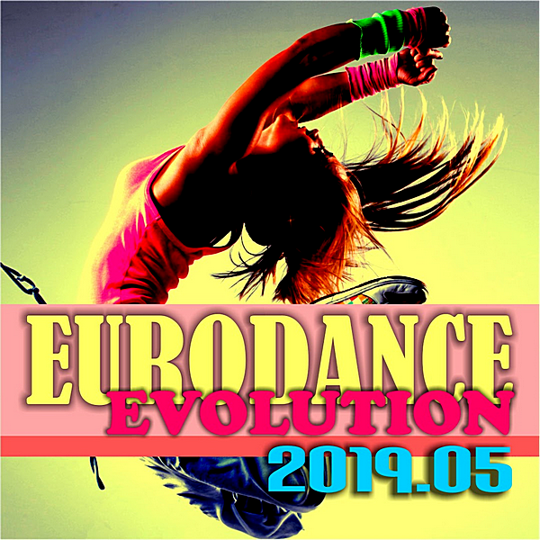 VA - Eurodance Evolution 2019.05 [DMN Records] (2019) MP3 скачать торрент
