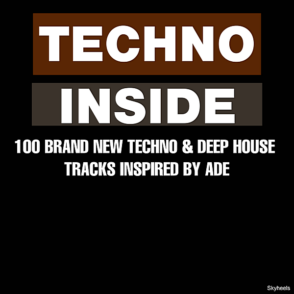 VA - Techno Inside: 100 Brand New Techno & Deep House Tracks Inspired by ADE (2019) MP3 скачать торрент