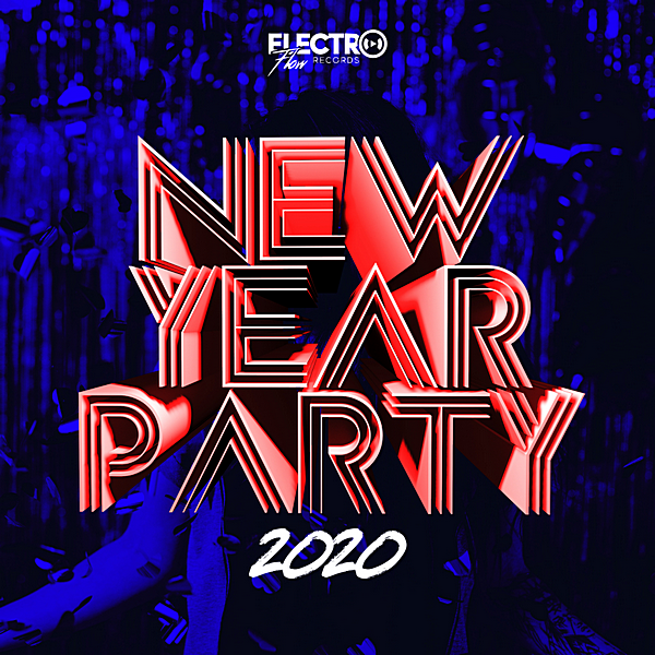VA - New Year Party 2020 [Electro Flow Records] (2019) MP3 скачать торрент