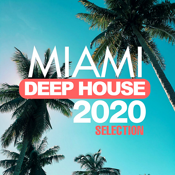 VA - Miami Deep House 2020 Selection (2020) MP3 скачать торрент