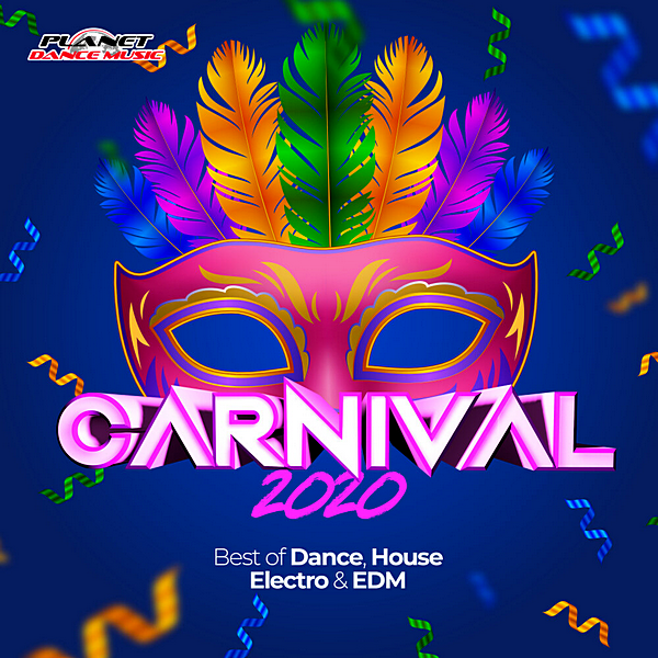 VA - Carnival 2020 (Best Of Dance, House, Electro & EDM) (2020) MP3 скачать торрент