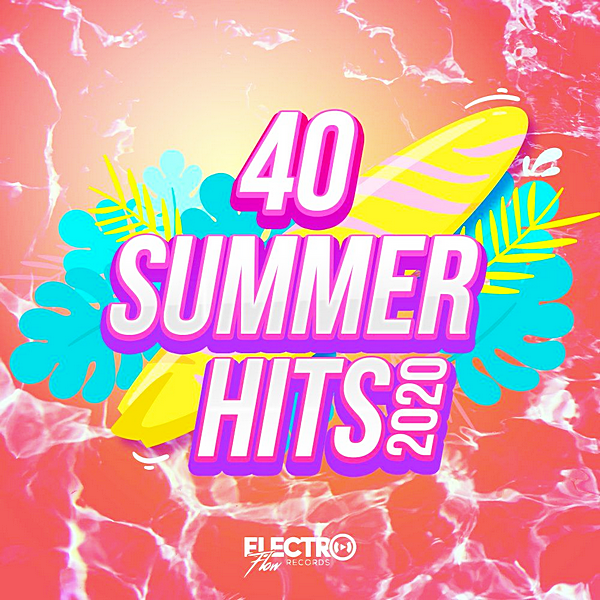 VA - 40 Summer Hits 2020 [Electro Flow Records] (2020) MP3 скачать торрент