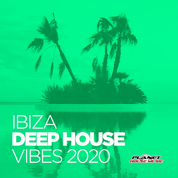 VA - Ibiza Deep House Vibes 2020 [Planet House Music] (2020) MP3 скачать торрент